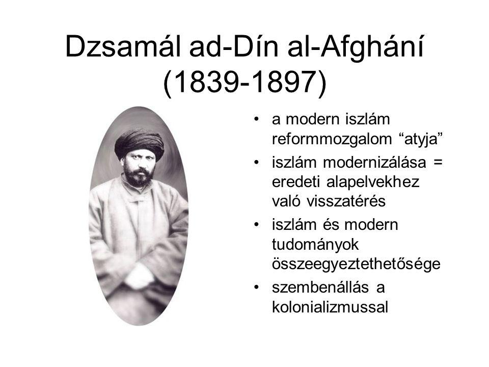 """Dzsamál ad-Dín al-Afghání (1839-1897) •a modern iszlám reformmozgalom """"atyja"""" •iszlám modernizálása = eredeti alapelvekhez való visszatérés •iszlám és"""