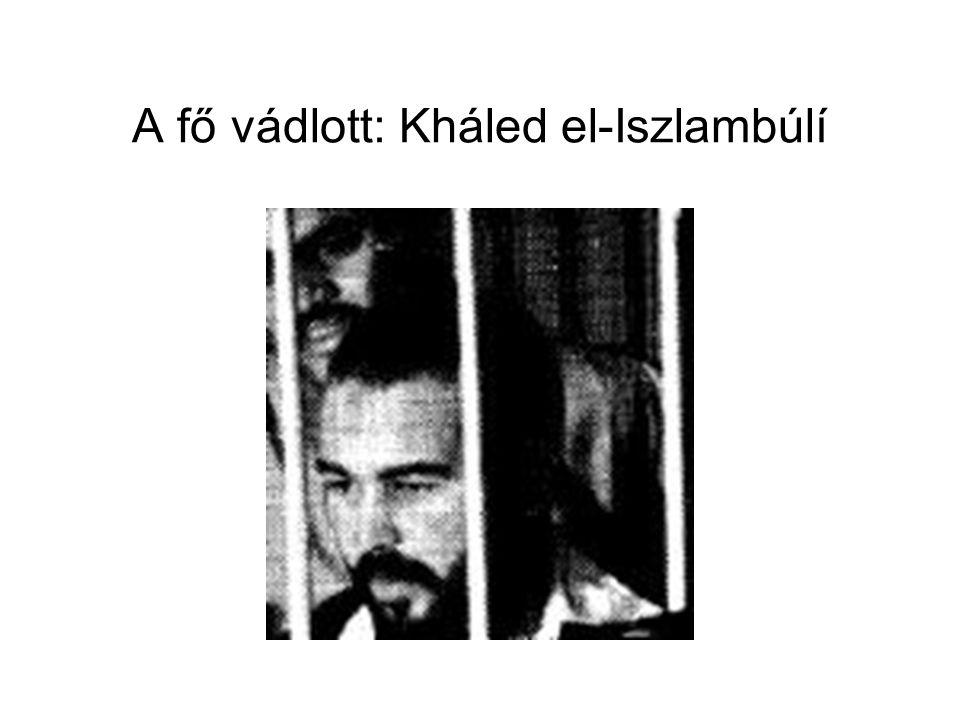 A fő vádlott: Kháled el-Iszlambúlí