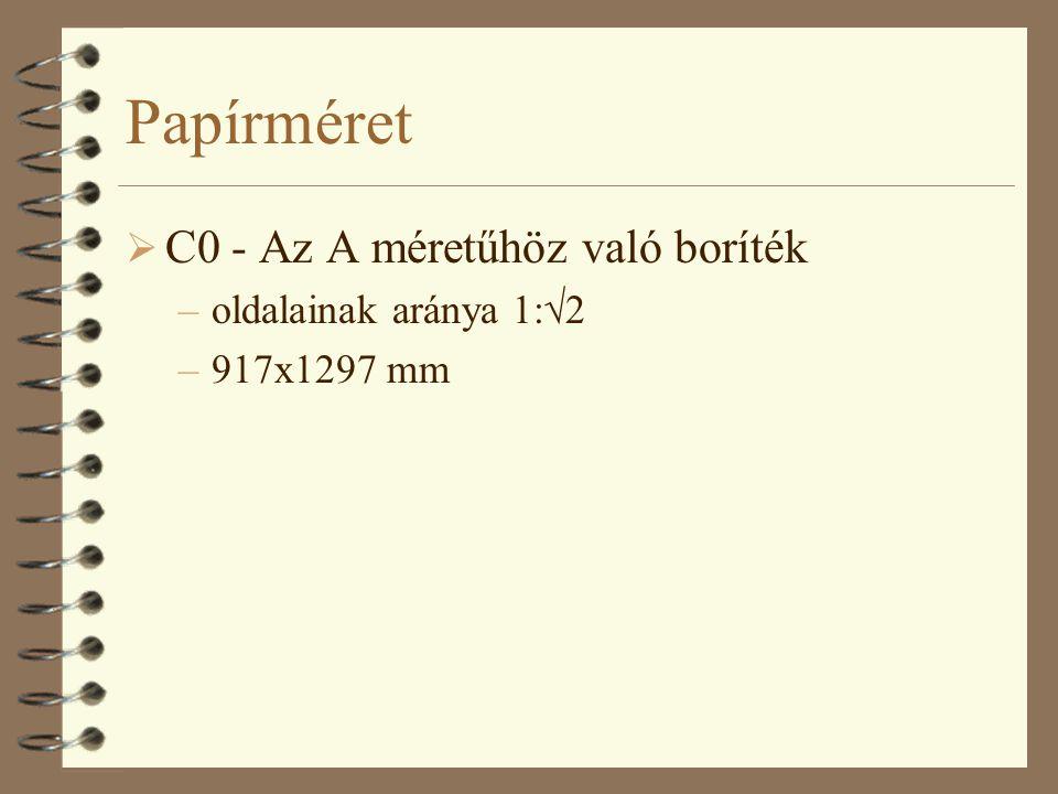 Papírméret  C0 - Az A méretűhöz való boríték –oldalainak aránya 1:  2 –917x1297 mm