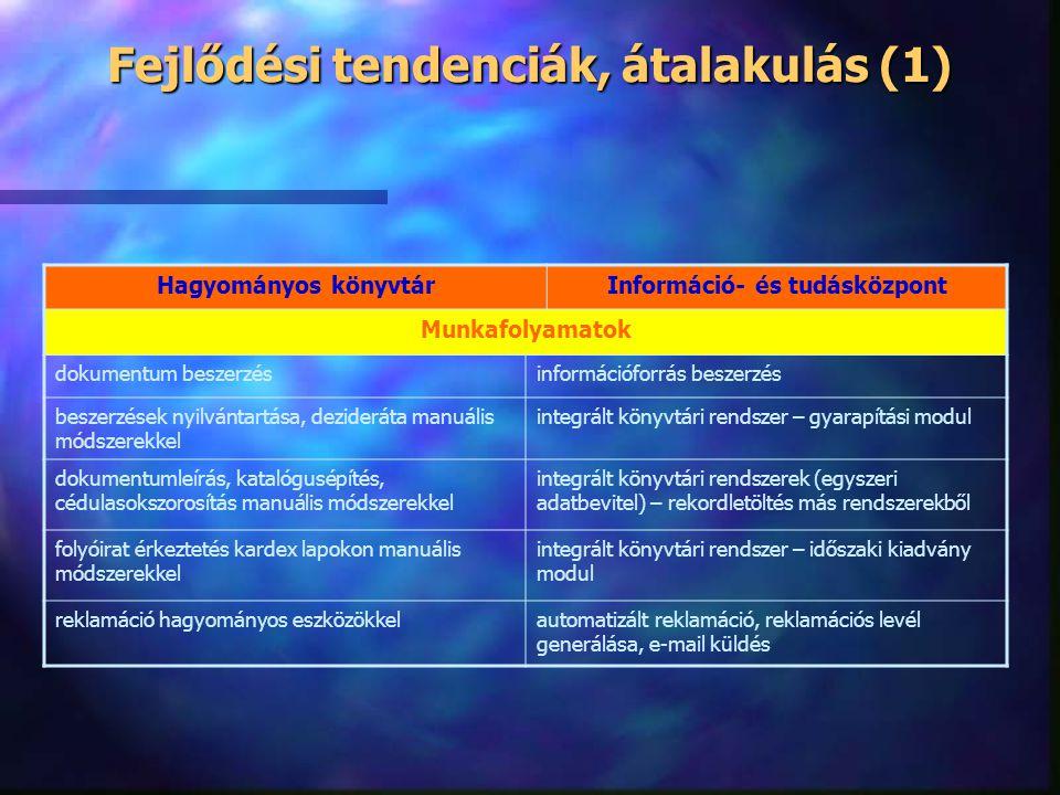 A TUDÁSMENEDZSMENT ÉS AZ INFORMÁCIÓS KÖZPONTOK KAPCSOLATA (2) n n A felhasználó nem passzív résztvevője az információgyűjtés folyamatának. n n Informá