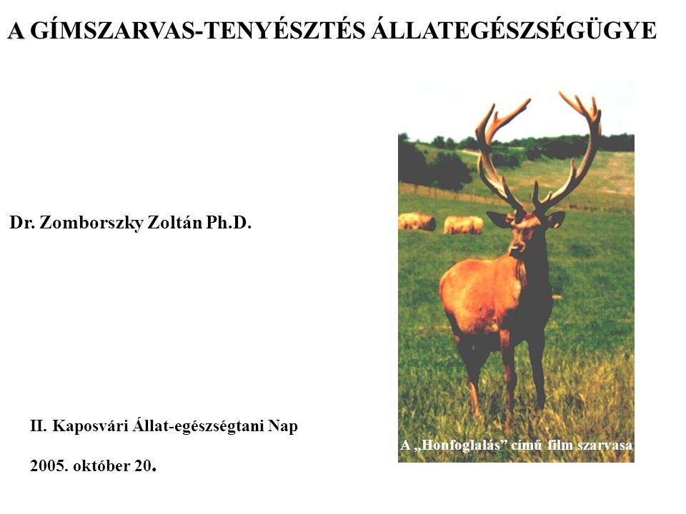 """A A GÍMSZARVAS-TENYÉSZTÉS ÁLLATEGÉSZSÉGÜGYE Dr. Zomborszky Zoltán Ph.D. II. Kaposvári Állat-egészségtani Nap 2005. október 20. A """"Honfoglalás"""" című fi"""