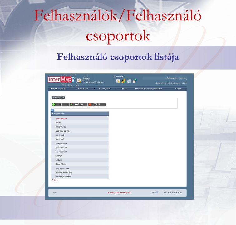 Felhasználók/Felhasználó csoportok Felhasználó csoportok listája