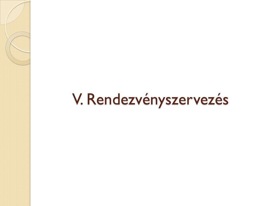 V. Rendezvényszervezés