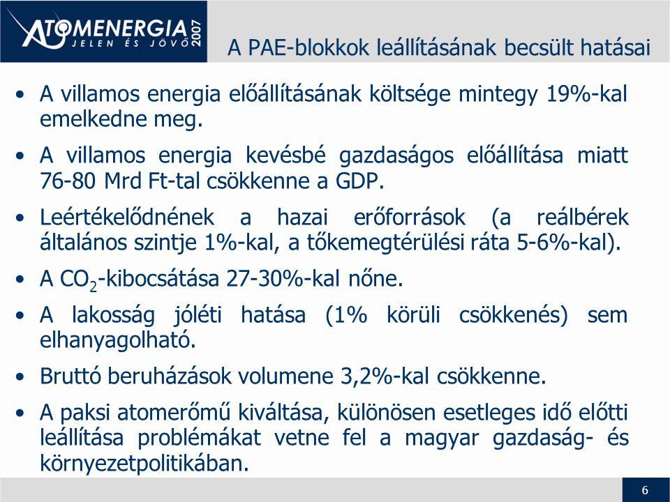 7 PAE blokkjainak üzemidő-hosszabbítása A fentieken túlmenően: •Az atomenergia nemzetközi megítélésének kedvező változása •Meglévő hazai elfogadottság, politikai szándék ↓ A paksi atomerőmű nélkülözhetetlen eleme a magyarországi energiarendszernek.