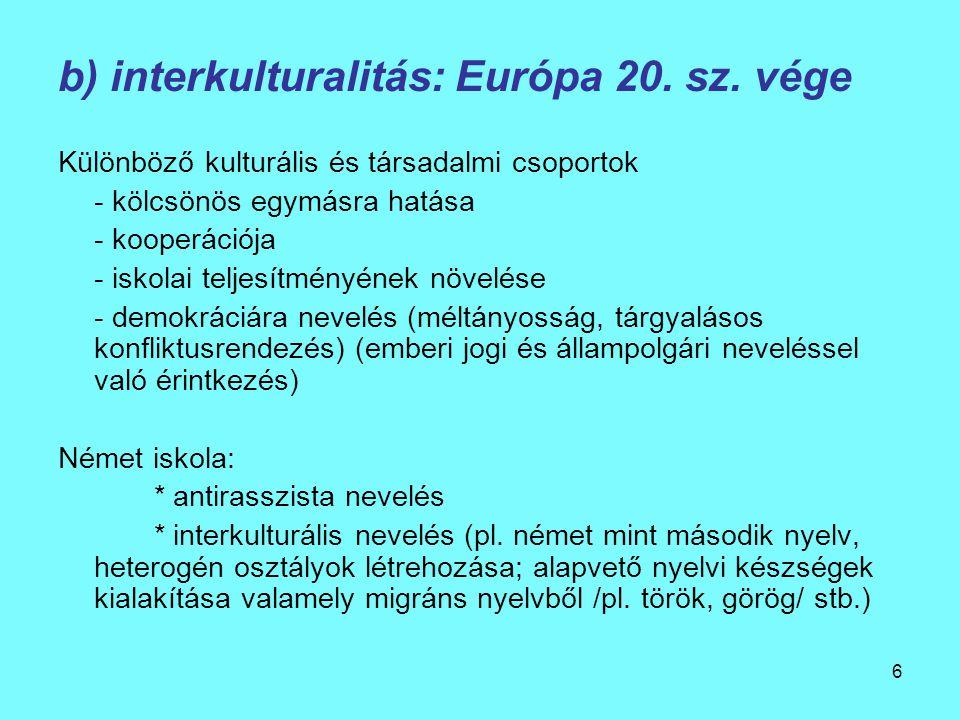 6 b) interkulturalitás: Európa 20.sz.