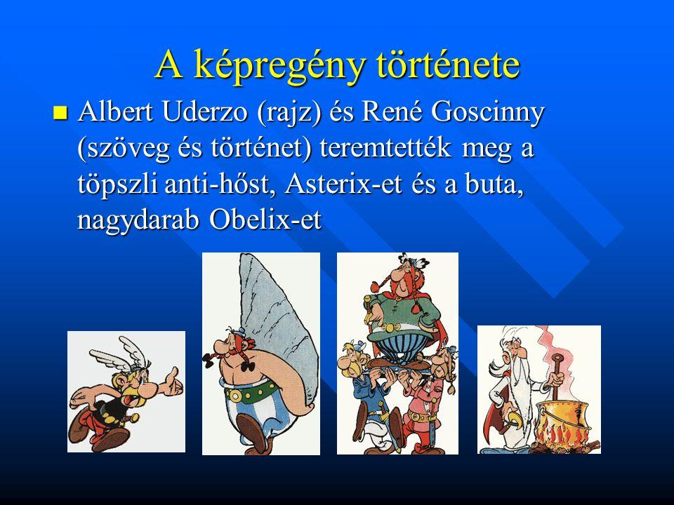 A képregény története  Albert Uderzo (rajz) és René Goscinny (szöveg és történet) teremtették meg a töpszli anti-hőst, Asterix-et és a buta, nagydarab Obelix-et