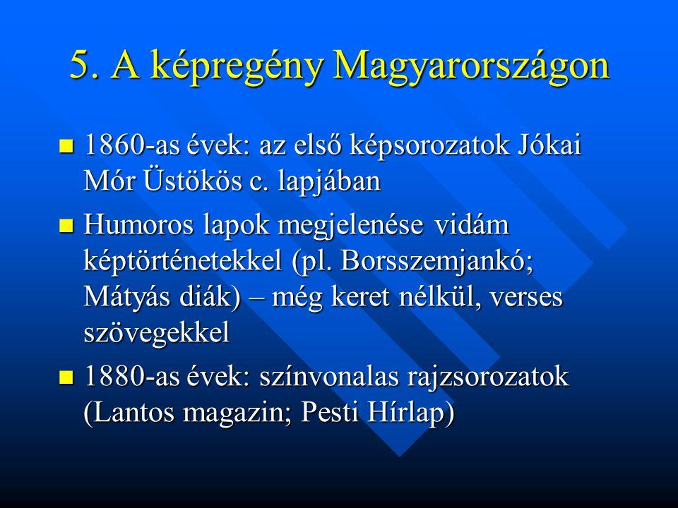 5.A képregény Magyarországon  1860-as évek: az első képsorozatok Jókai Mór Üstökös c.