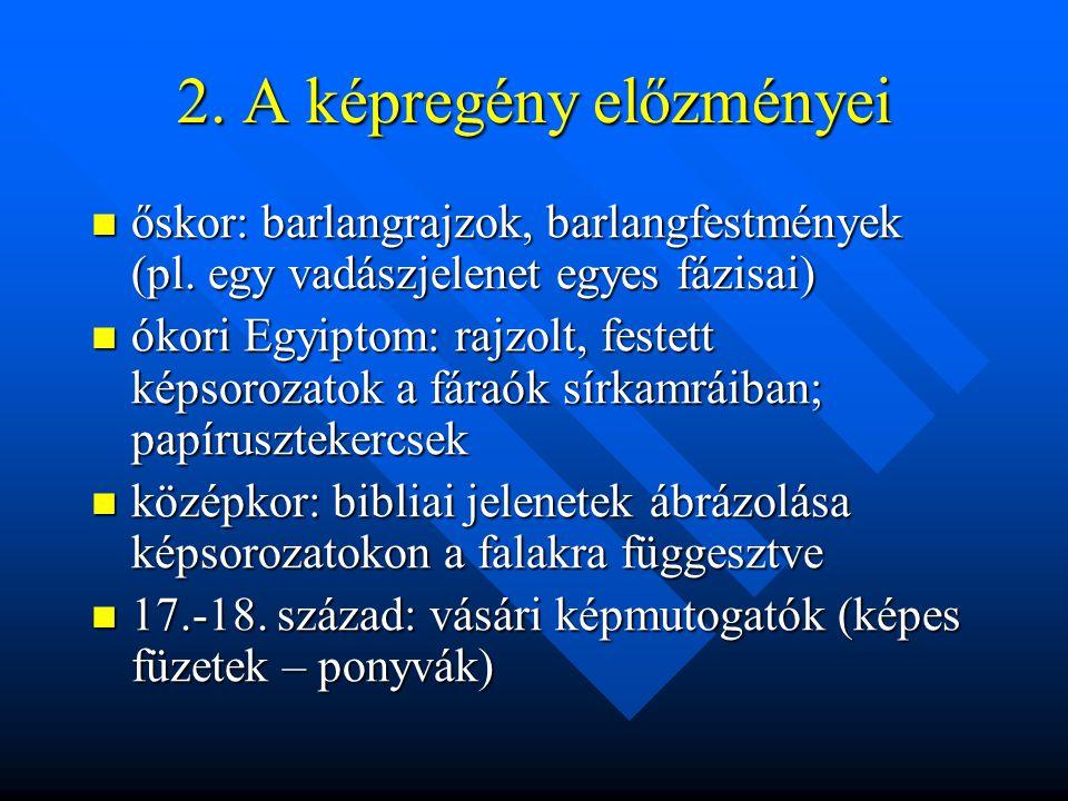 2.A képregény előzményei  őskor: barlangrajzok, barlangfestmények (pl.
