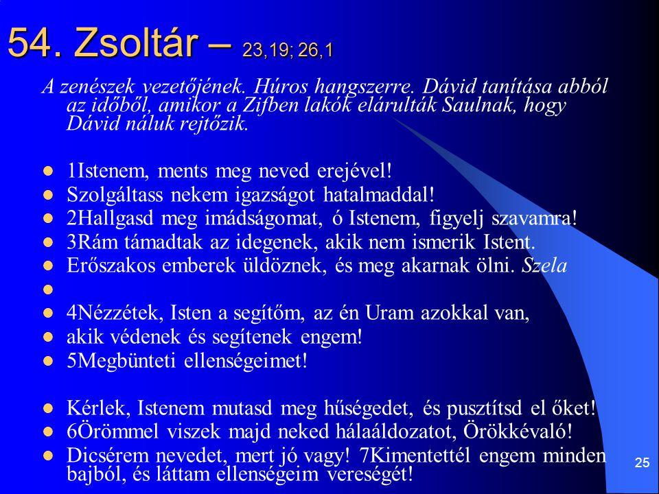 25 54.Zsoltár – 23,19; 26,1 A zenészek vezetőjének.