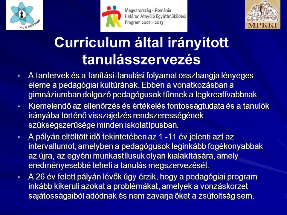 Curriculum által irányított tanulásszervezés • A tantervek és a tanítási-tanulási folyamat összhangja lényeges eleme a pedagógiai kultúrának.