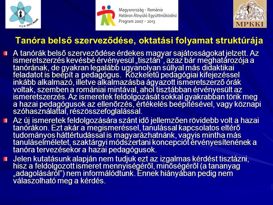 Tanóra belső szerveződése, oktatási folyamat struktúrája A tanórák belső szerveződése érdekes magyar sajátosságokat jelzett. Az ismeretszerzés kevésbé