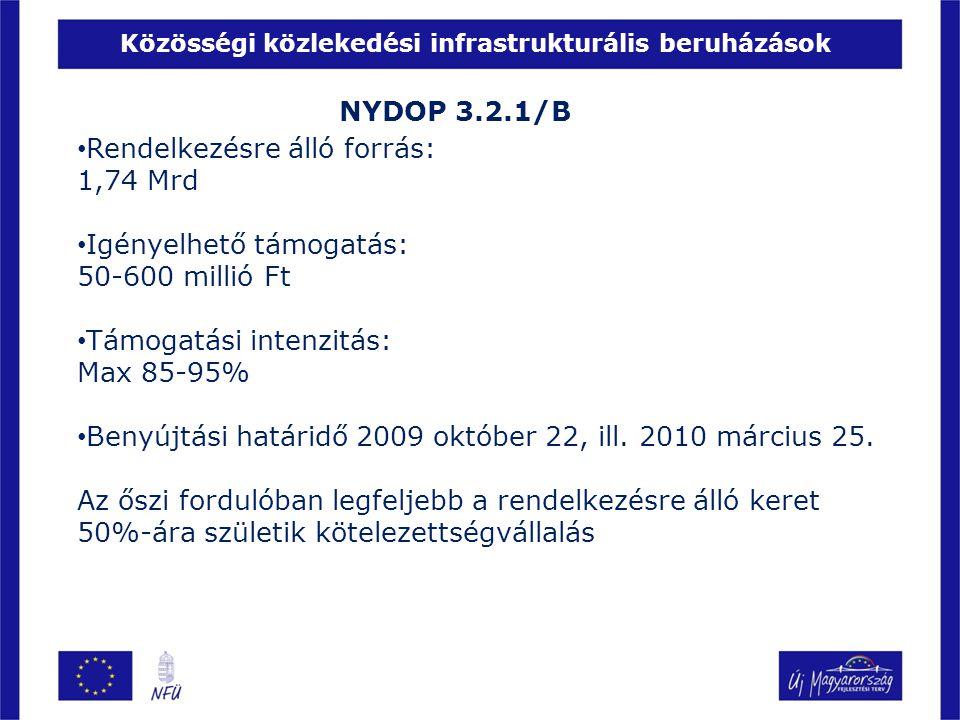 Közösségi közlekedési infrastrukturális beruházások NYDOP 3.2.1/B • Rendelkezésre álló forrás: 1,74 Mrd • Igényelhető támogatás: 50-600 millió Ft • Támogatási intenzitás: Max 85-95% • Benyújtási határidő 2009 október 22, ill.