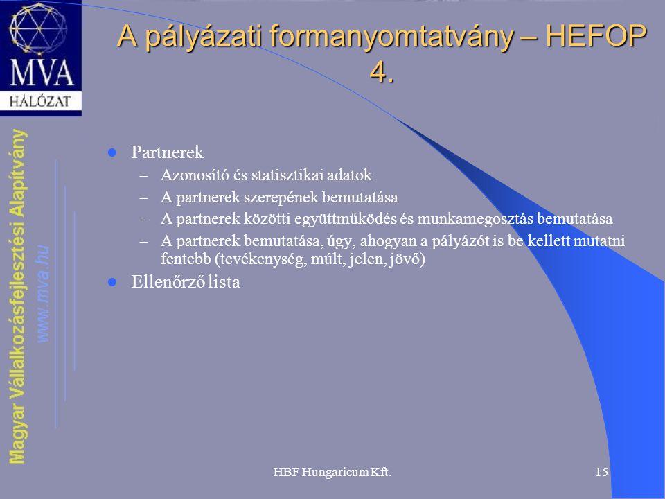 HBF Hungaricum Kft.15 A pályázati formanyomtatvány – HEFOP 4.