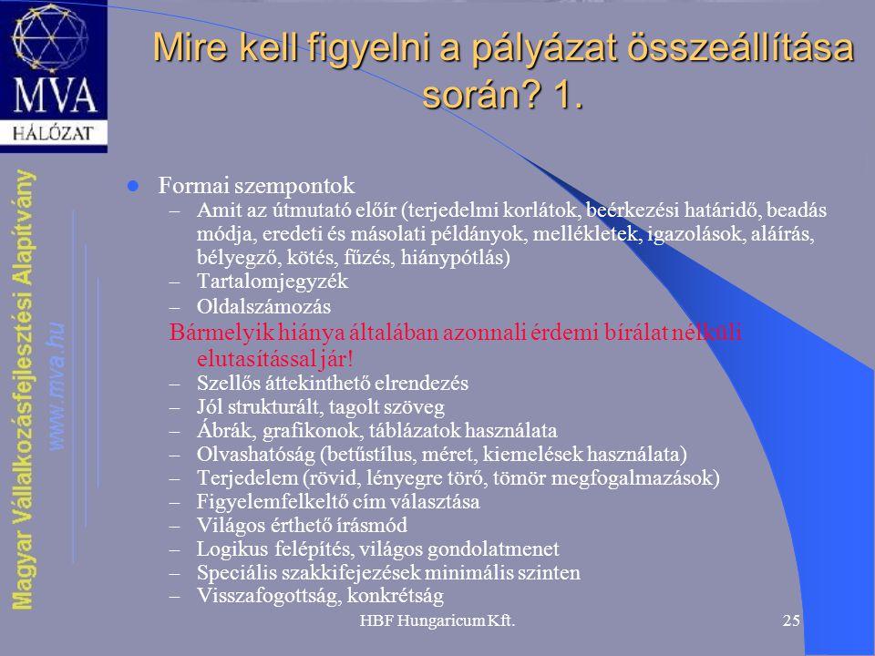 HBF Hungaricum Kft.25 Mire kell figyelni a pályázat összeállítása során? 1.  Formai szempontok – Amit az útmutató előír (terjedelmi korlátok, beérkez