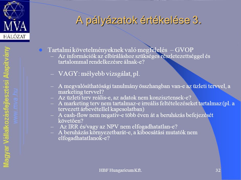 HBF Hungaricum Kft.32 A pályázatok értékelése 3.