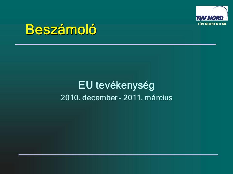 TÜV NORD-KTI Kft. Beszámoló EU tevékenység 2010. december – 2011. március