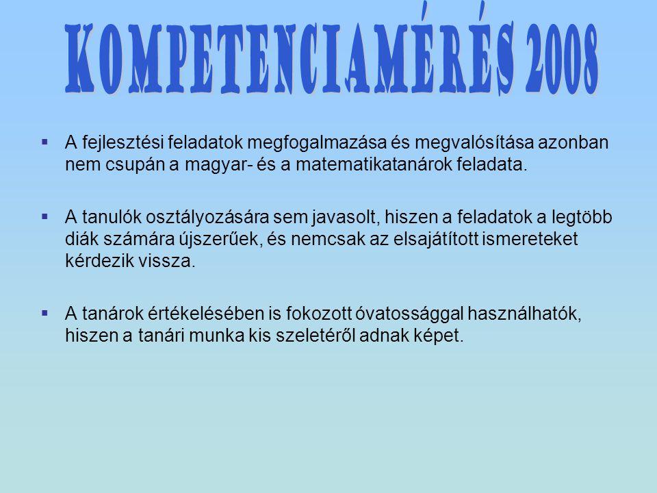  A fejlesztési feladatok megfogalmazása és megvalósítása azonban nem csupán a magyar- és a matematikatanárok feladata.