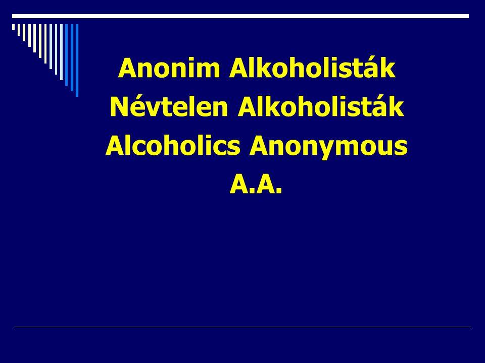 Anonim Alkoholisták Névtelen Alkoholisták Alcoholics Anonymous A.A.