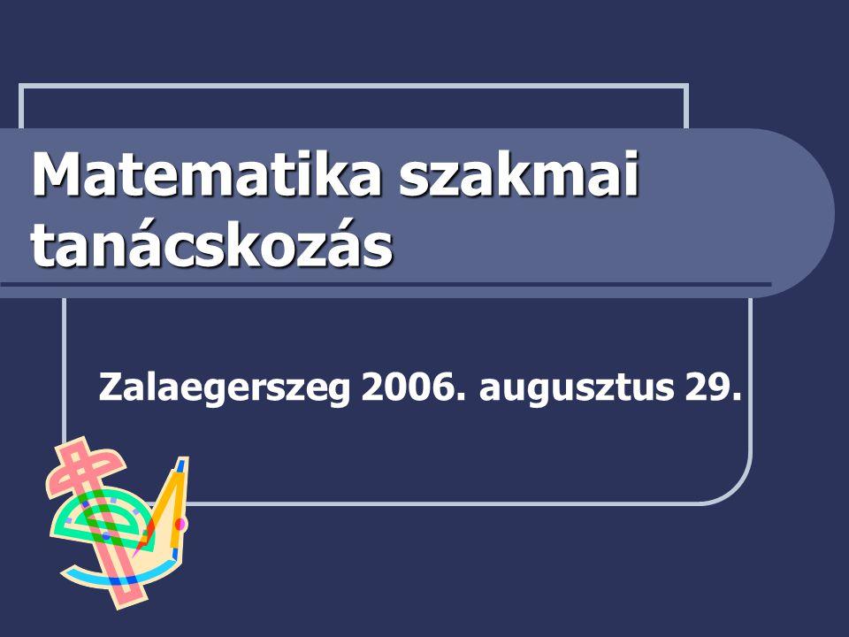 Matematika szakmai tanácskozás Zalaegerszeg 2006. augusztus 29.