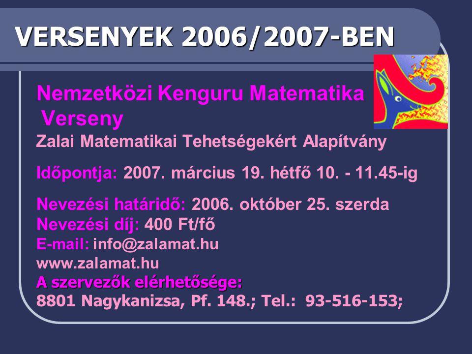 VERSENYEK 2006/2007-BEN Nemzetközi Kenguru Matematika Verseny Zalai Matematikai Tehetségekért Alapítvány Időpontja: 2007.