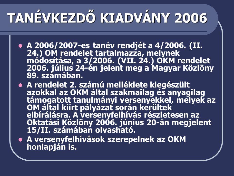 TANÉVKEZDŐ KIADVÁNY 2006  A 2006/2007-es tanév rendjét a 4/2006.