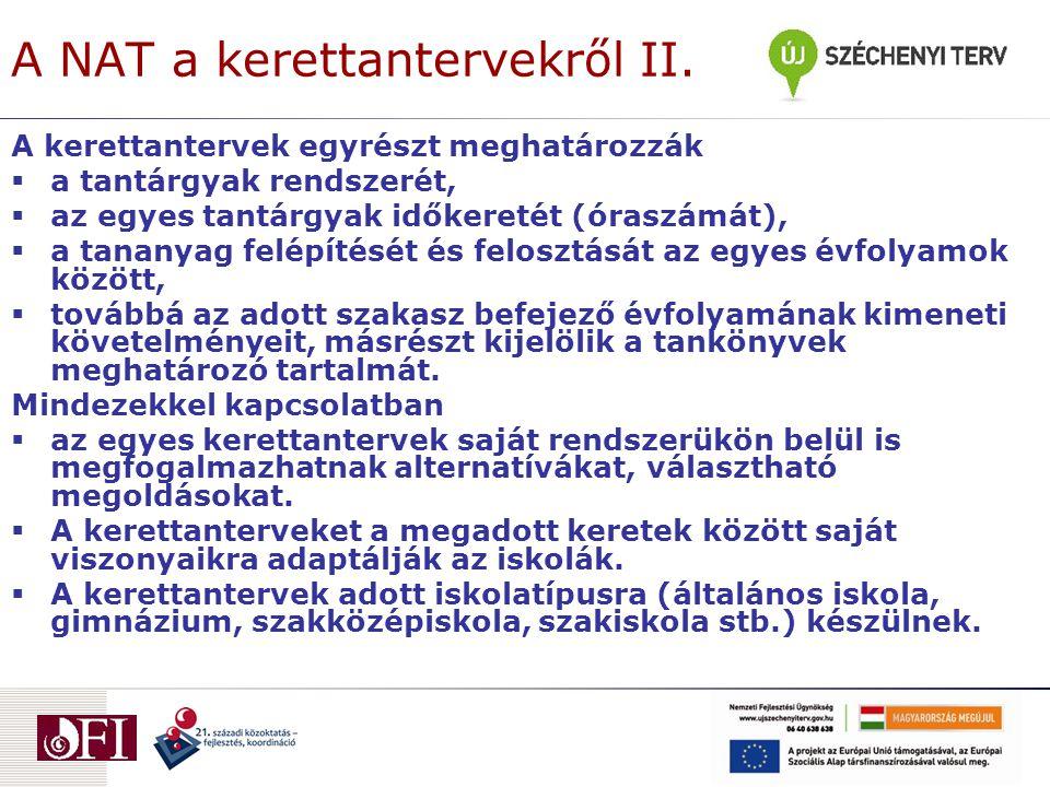Az Ember és társadalom műveltségi terület kerettantervei Történelem kerettantervek:  Általános iskolai (5-8.