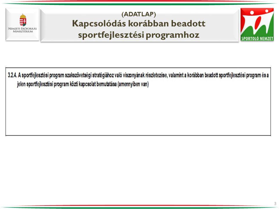 (ADATLAP) Kapcsolódás korábban beadott sportfejlesztési programhoz 3