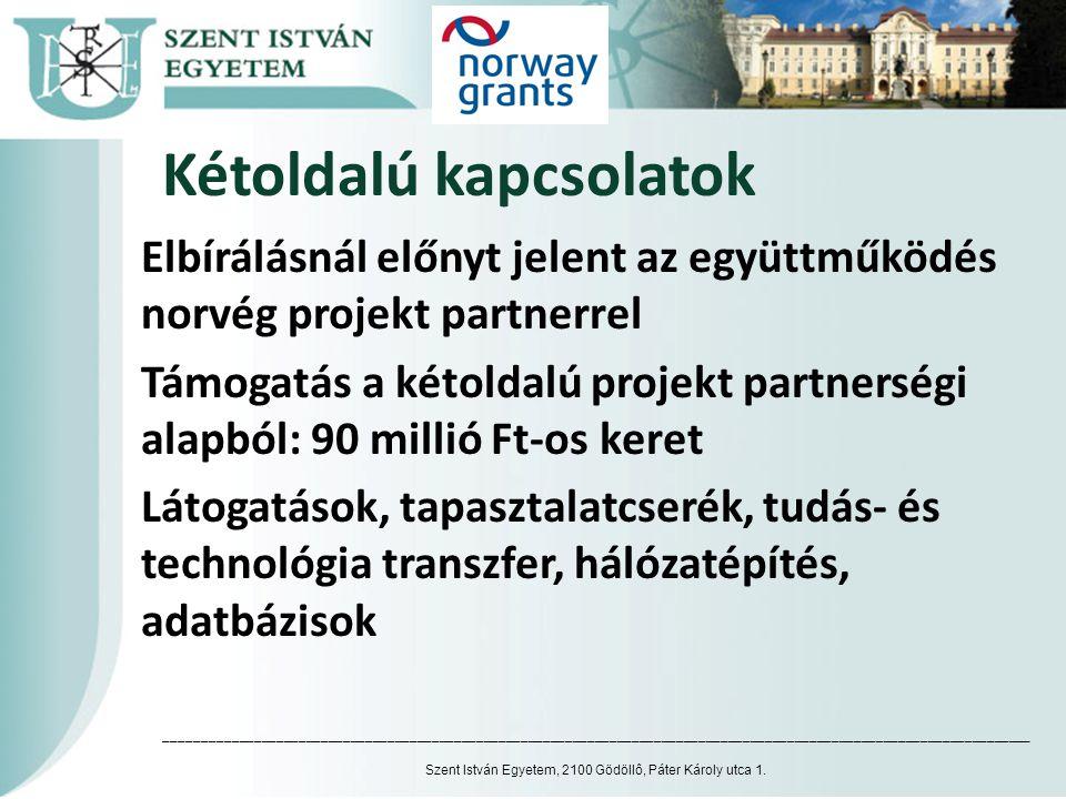 Kétoldalú kapcsolatok Elbírálásnál előnyt jelent az együttműködés norvég projekt partnerrel Támogatás a kétoldalú projekt partnerségi alapból: 90 mill