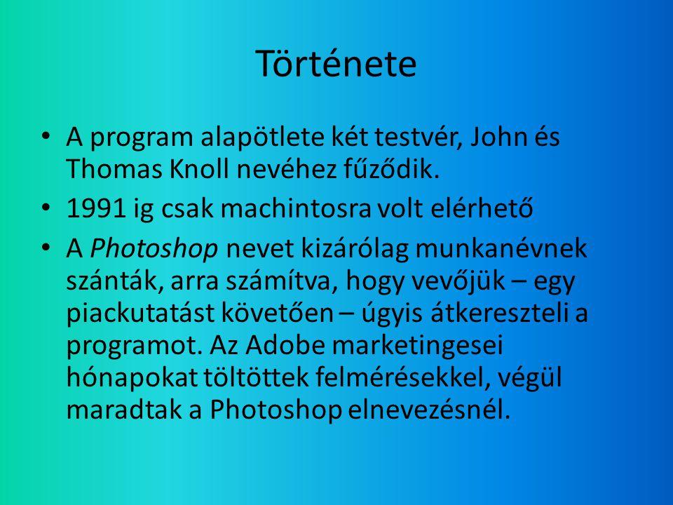 Története • A program alapötlete két testvér, John és Thomas Knoll nevéhez fűződik.