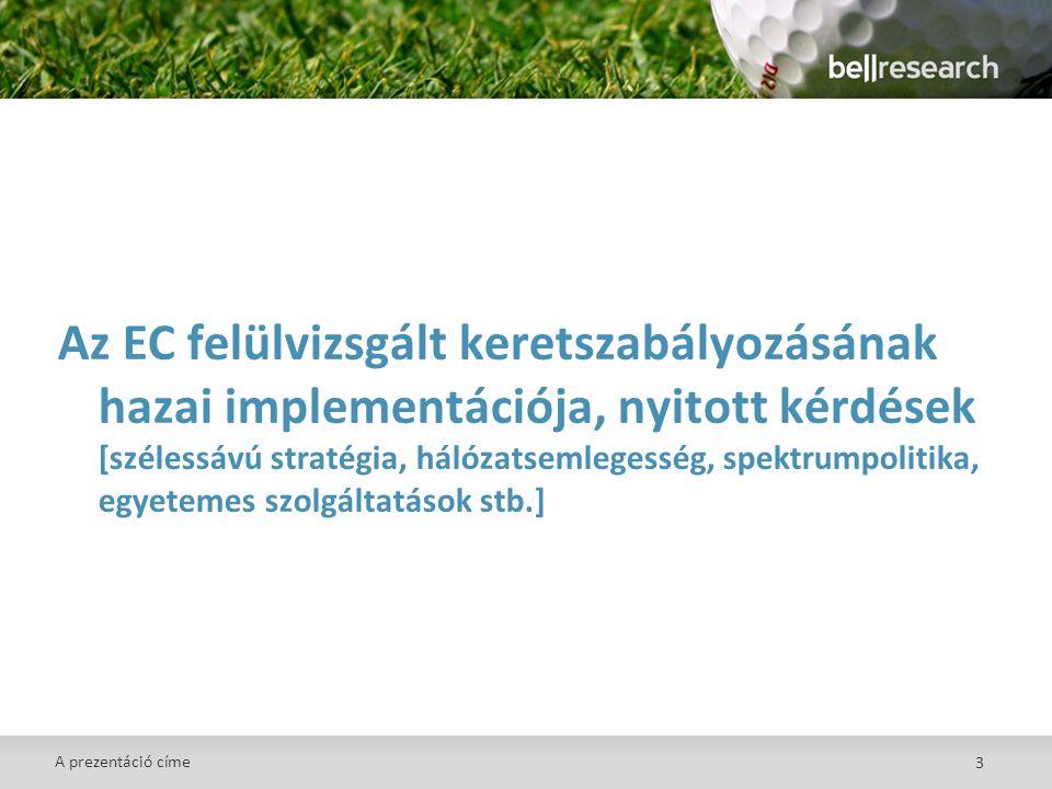 3 Az EC felülvizsgált keretszabályozásának hazai implementációja, nyitott kérdések [szélessávú stratégia, hálózatsemlegesség, spektrumpolitika, egyetemes szolgáltatások stb.] A prezentáció címe