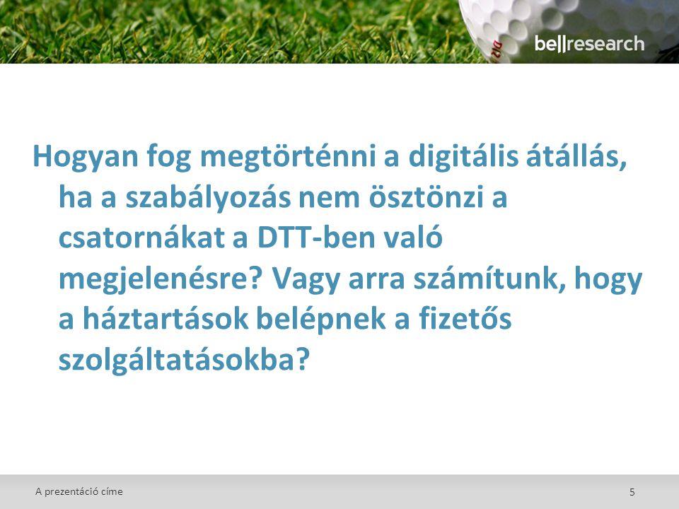 5 Hogyan fog megtörténni a digitális átállás, ha a szabályozás nem ösztönzi a csatornákat a DTT-ben való megjelenésre.