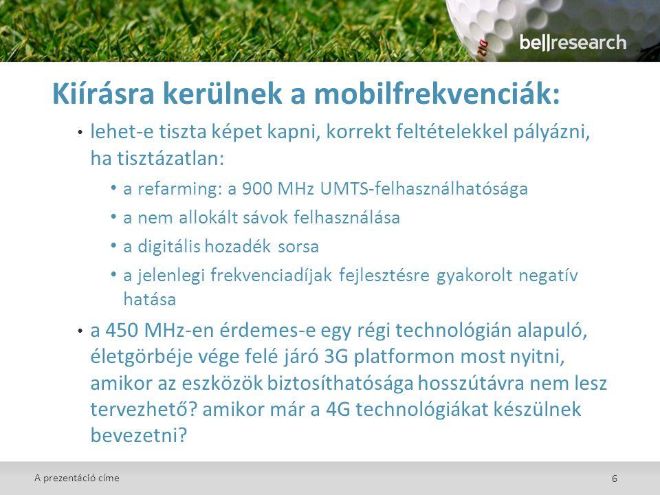 6 Kiírásra kerülnek a mobilfrekvenciák: • lehet-e tiszta képet kapni, korrekt feltételekkel pályázni, ha tisztázatlan: • a refarming: a 900 MHz UMTS-felhasználhatósága • a nem allokált sávok felhasználása • a digitális hozadék sorsa • a jelenlegi frekvenciadíjak fejlesztésre gyakorolt negatív hatása • a 450 MHz-en érdemes-e egy régi technológián alapuló, életgörbéje vége felé járó 3G platformon most nyitni, amikor az eszközök biztosíthatósága hosszútávra nem lesz tervezhető.