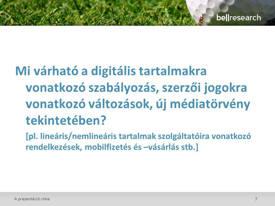 7 Mi várható a digitális tartalmakra vonatkozó szabályozás, szerzői jogokra vonatkozó változások, új médiatörvény tekintetében.