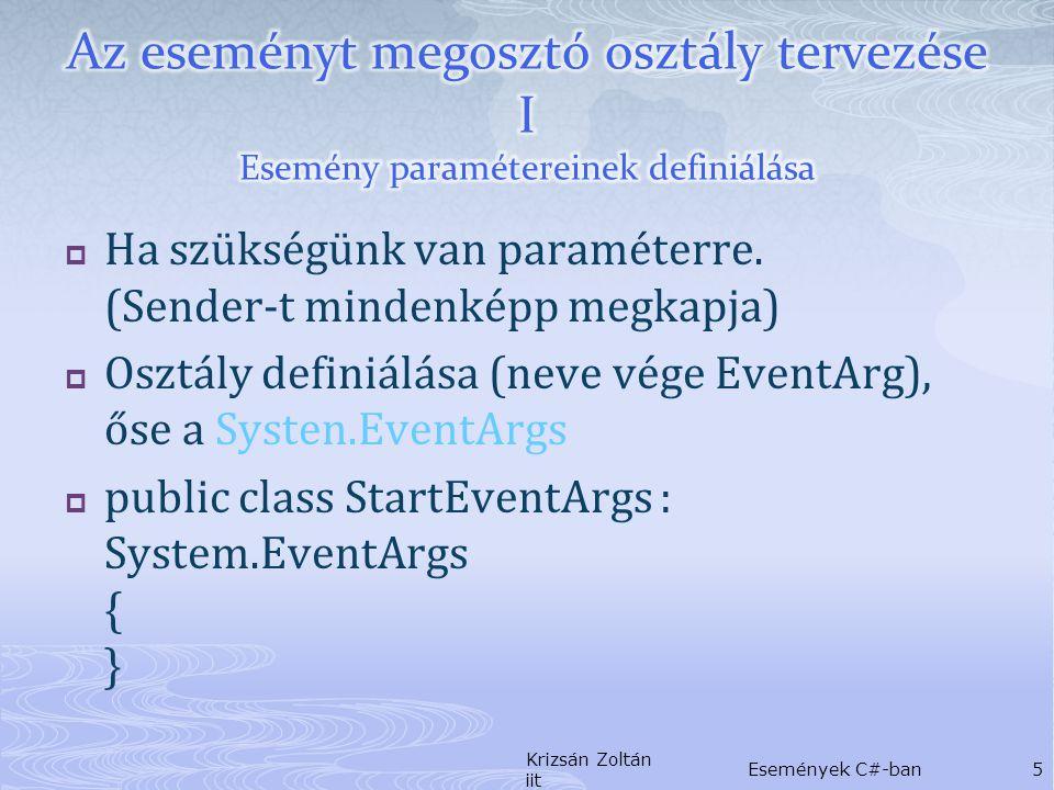 Ha van saját esemény paraméter, akkor kell saját delegátum típus is.