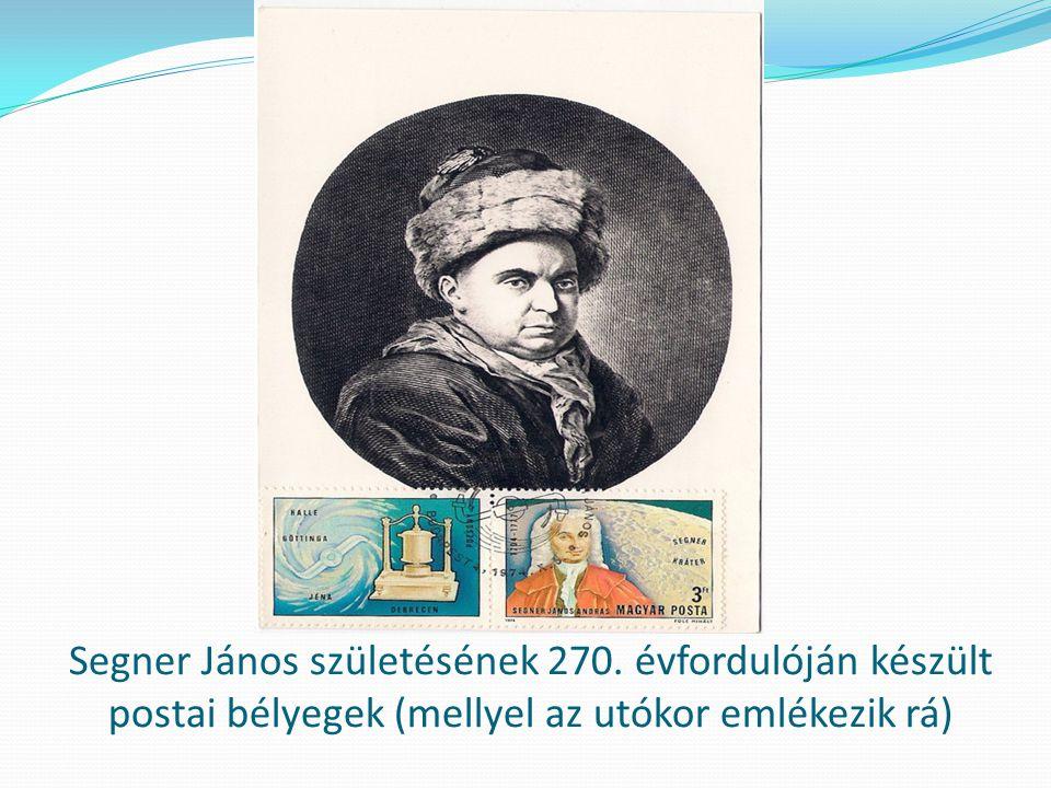 Segner János születésének 270. évfordulóján készült postai bélyegek (mellyel az utókor emlékezik rá)