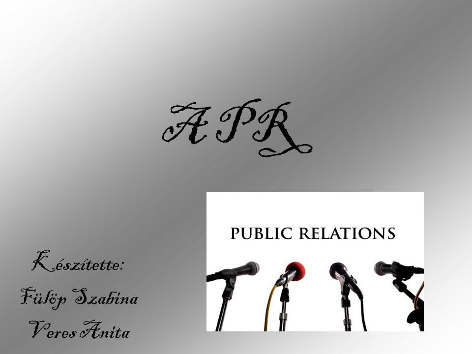 PR Jelentése: Public Relations, olyan kommunikációs tevékenység, melynek célja a vállalkozás és környezete közötti bizalom kiépítése és folyamatos ápolása.