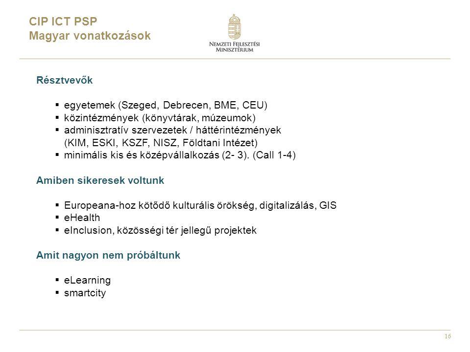16 Résztvevők  egyetemek (Szeged, Debrecen, BME, CEU)  közintézmények (könyvtárak, múzeumok)  adminisztratív szervezetek / háttérintézmények (KIM, ESKI, KSZF, NISZ, Földtani Intézet)  minimális kis és középvállalkozás (2- 3).