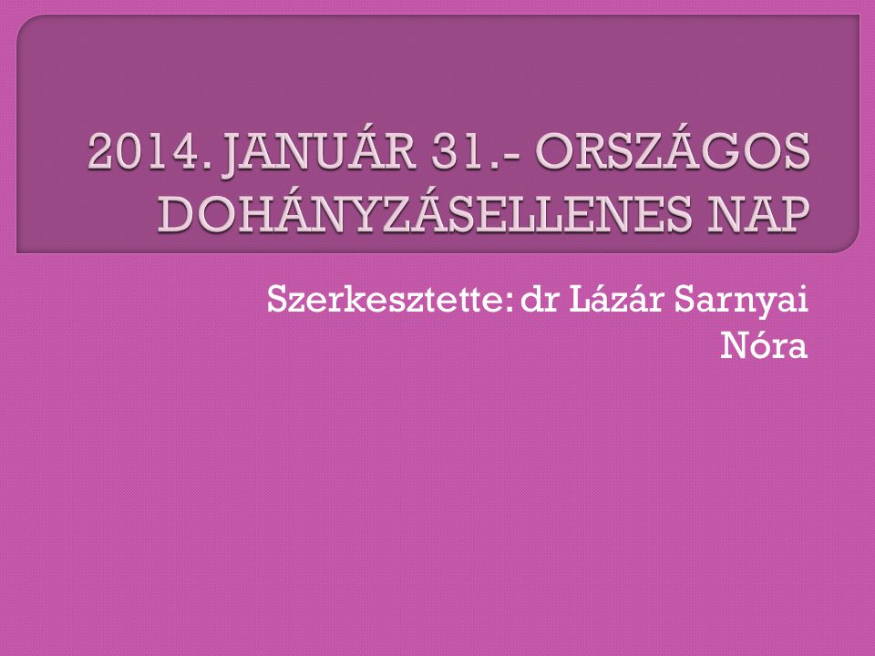 Szerkesztette: dr Lázár Sarnyai Nóra