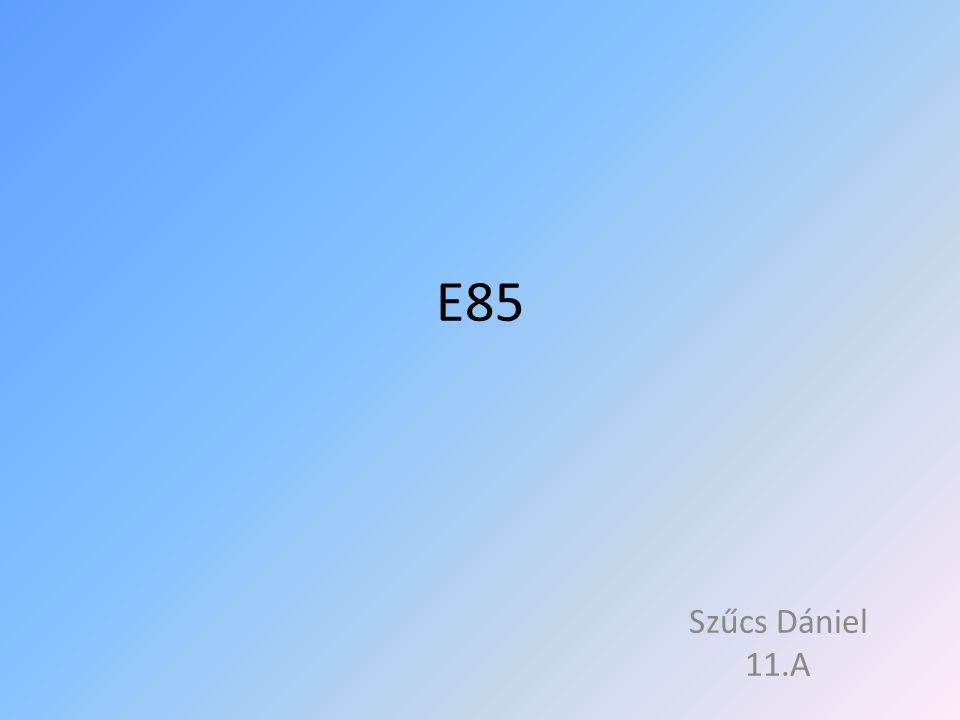 Bioetanol - E85 • A bioetanol kifejezés alatt olyan, nagyrészt etil-alkoholból (etanolból) álló üzemanyagot értünk, melyet biológiailag megújuló energiaforrások (növények) felhasználásával nyernek abból a célból, hogy benzint helyettesítő, vagy annak adalékaként szolgáló motor- üzemanyagot kapjanak Otto- motorokhoz.