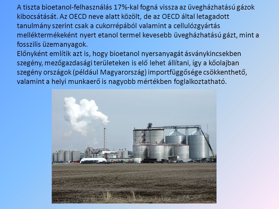 A tiszta bioetanol-felhasználás 17%-kal fogná vissza az üvegházhatású gázok kibocsátását. Az OECD neve alatt közölt, de az OECD által letagadott tanul