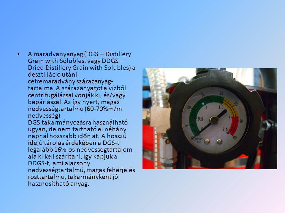 • A maradványanyag (DGS – Distillery Grain with Solubles, vagy DDGS – Dried Distillery Grain with Solubles) a desztilláció utáni cefremaradvány száraz