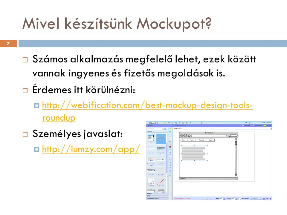 Mivel készítsünk Mockupot?  Számos alkalmazás megfelelő lehet, ezek között vannak ingyenes és fizetős megoldások is.  Érdemes itt körülnézni:  http