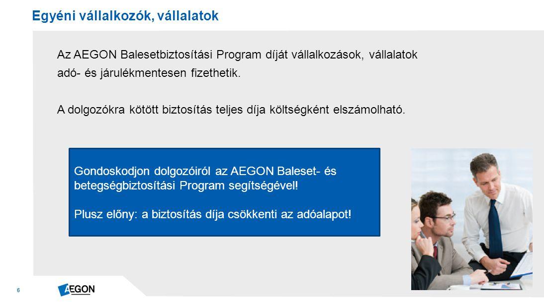 6 Az AEGON Balesetbiztosítási Program díját vállalkozások, vállalatok adó- és járulékmentesen fizethetik.