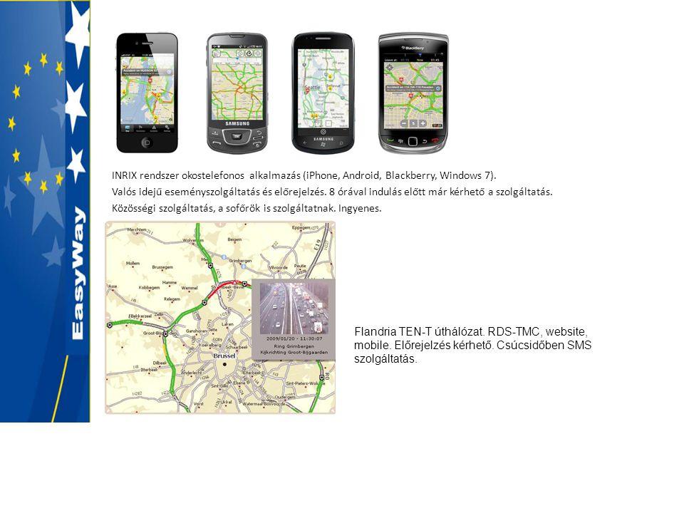 INRIX rendszer okostelefonos alkalmazás (iPhone, Android, Blackberry, Windows 7). Valós idejű eseményszolgáltatás és előrejelzés. 8 órával indulás elő