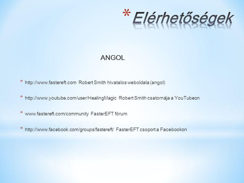 ANGOL * http://www.fastereft.com  Robert Smith hivatalos weboldala (angol) * http://www.youtube.com/user/HealingMagic  Robert Smith csatornája a You