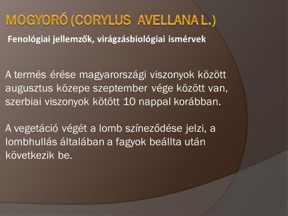 Fenológiai jellemzők, virágzásbiológiai ismérvek A termés érése magyarországi viszonyok között augusztus közepe szeptember vége között van, szerbiai v