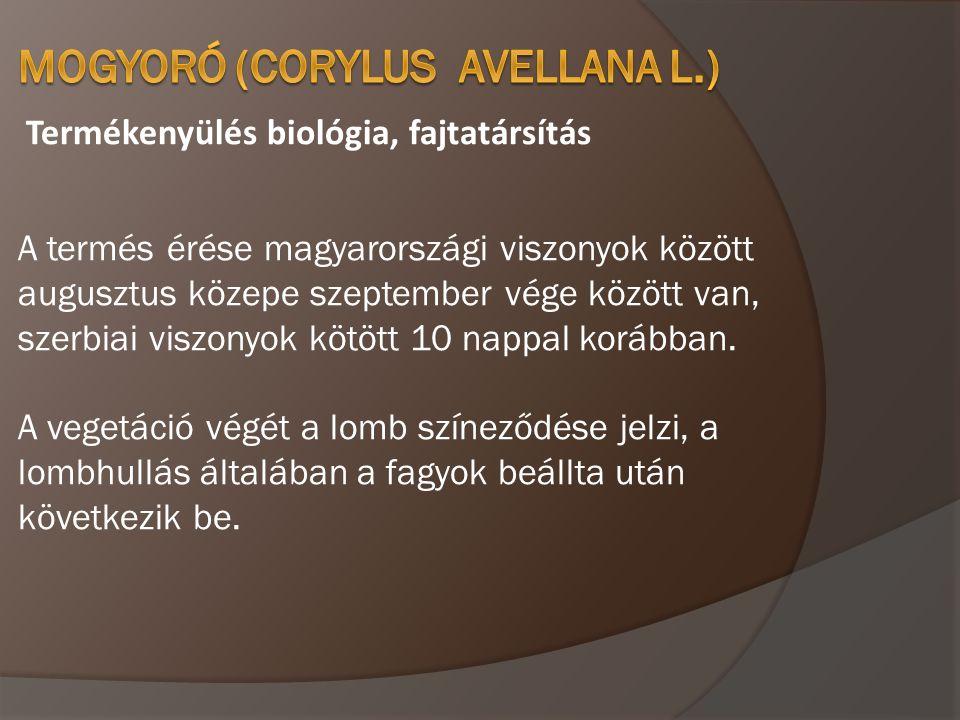 Termékenyülés biológia, fajtatársítás A termés érése magyarországi viszonyok között augusztus közepe szeptember vége között van, szerbiai viszonyok kö