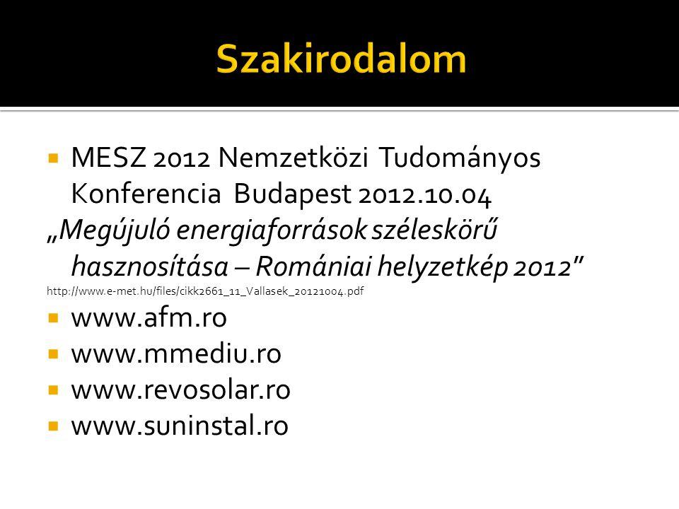 """ MESZ 2012 Nemzetközi Tudományos Konferencia Budapest 2012.10.04 """"Megújuló energiaforrások széleskörű hasznosítása – Romániai helyzetkép 2012"""" http:/"""