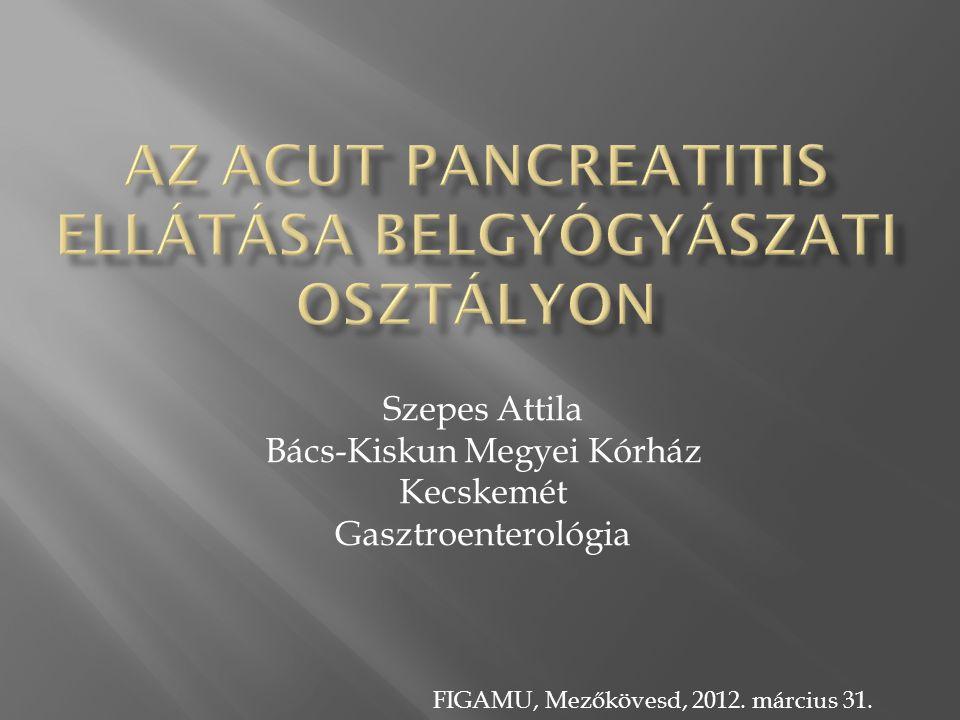 ÉvSzerző RCT-k száma (betegek) Eredmény 2006Heinrich3 (455)Csökkent mortalitás és szövődmény 2008Moretti5 (702) Csökkenti a pancreatitis okozta szövődmények számát 2008Petrov3 (450) Ha nincs cholangitis, akkor sem a morbiditást sem a mortalitást nem befolyásolja 2009Manley2 (340) Korai EST esetén nem szignifikáns emelkedés figyelhető meg a mortalitásban Talukdar R, Vege S.S.: Recent Developments in Acute Pancreatitis, Clin Gastroenterol and Hepatol, 2009;7:S3–S9