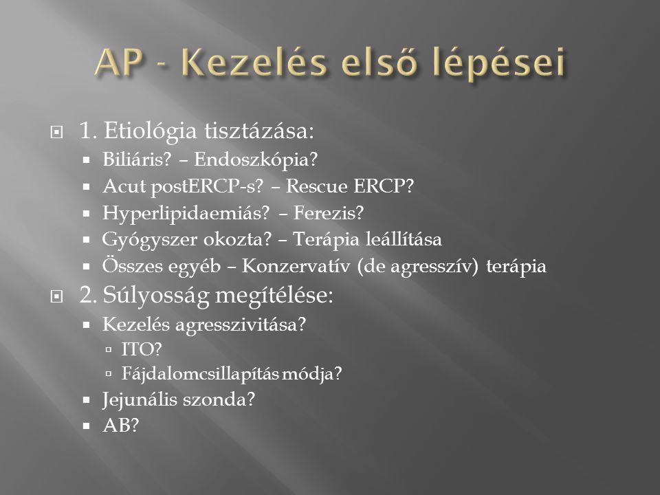  Terápiás endoszkópia (timing!):  WOPN  Pseudocysta  Összes többi:  ITO  Sebészet:  Magas mortalitás  Amennyire csak tudjuk, halasszuk  Vagy kerüljük el (pl.